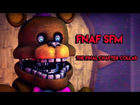[FNAF SFM] Final Chapter Collab