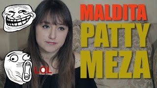 SANGRE DE HATERS: DE MALDITA PATTY MEZA