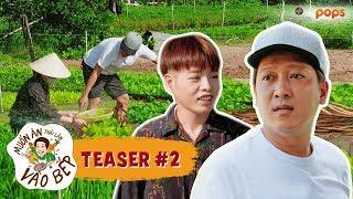 Teaser #2 | Đức Phúc hóa cô hàng xóm hái rau khiến Trường Giang ngớ người | Muốn Ăn Phải Lăn Vào Bếp