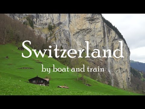 Travel Switzerland by Boat and Train