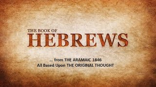 Forbidden History LIVE - 115  ARAMAIC Book of HEBREWS PART 4 - Dezert-Owl
