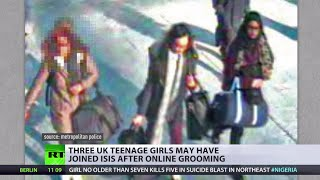 3 UK teen girls may have joined ISIS after online grooming