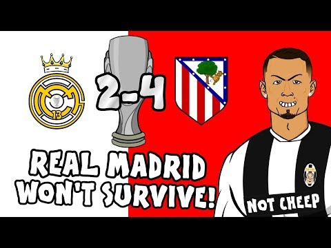 🎤REAL MADRID WONT SURVIVE!🎤 Atleti win the SUPER CUP! Real Madrid 24 Atletico Madrid Parody