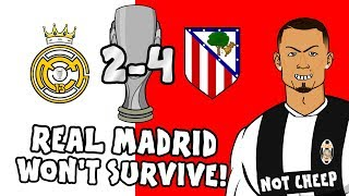 🎤REAL MADRID WON'T SURVIVE!🎤 Atleti win the SUPER CUP! (Real Madrid 2-4 Atletico Madrid Parody)