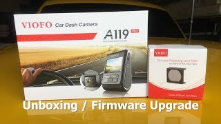 VIOFO A119 Pro Dash Cam - Unboxing / Firmware Upgrade / Install