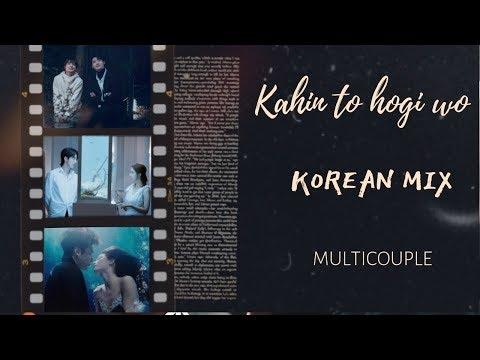 Kahin To Hogi Wo | Korean Mix | Kdrama Multicouple | Hindi Song