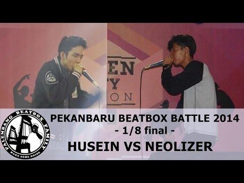 HUSEIN VS NEOLIZER   PEKANBARU BEATBOX BATTLE 2014   1/8 final