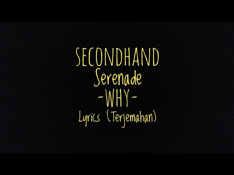 Why (A Naked Twist In My Story Version) - Secondhand Serenade - Lyrics (Terjemahan)