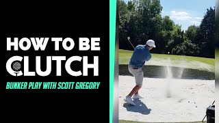 How To Be Clutch: Improve Your Bunker Play with Scott Gregory | GolfMagic & Clutch Pro Tour