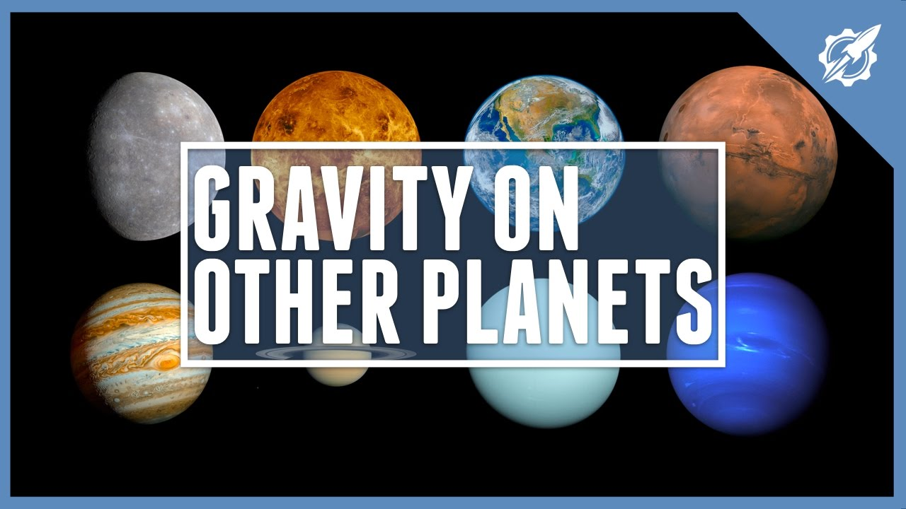 The Gravity On Other Planets Astronomic YouTube