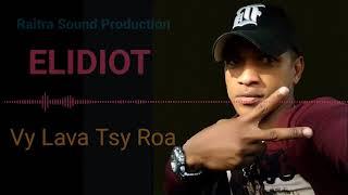 """ELIDIOT """" Vy Lava Tsy Roa """" ( Nouveauté Audio Officiel 2017 )"""