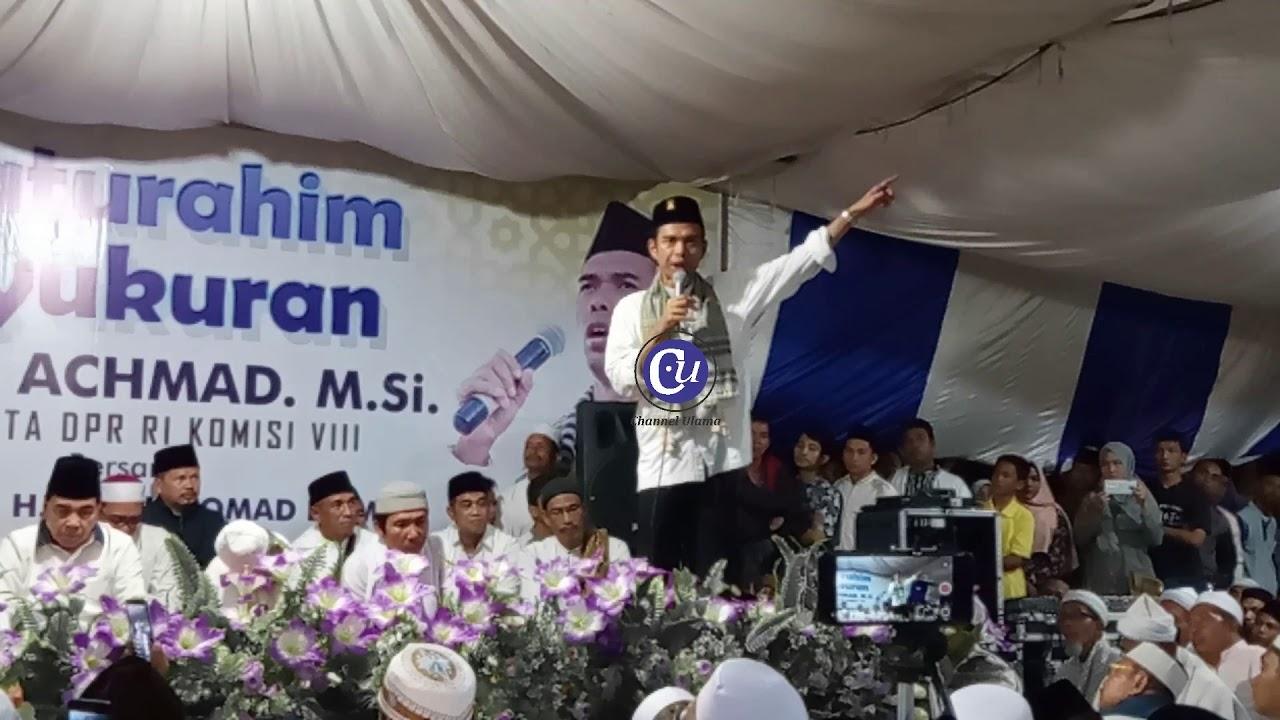Ceramah UAS Siraturrohim dan Syukuran Terpilihnya Pak Achmad Sbg Anggota DPR RI Part II