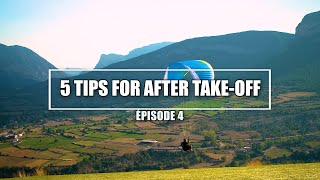 PARAGLIDING TUTORIALS: 5 TIPS FOR AFTER TAKE OFF