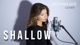 Shallow - Lady Gaga, Bradley Cooper (Cover by Victoria Skie) #SkieSessions #AStarIsBorn