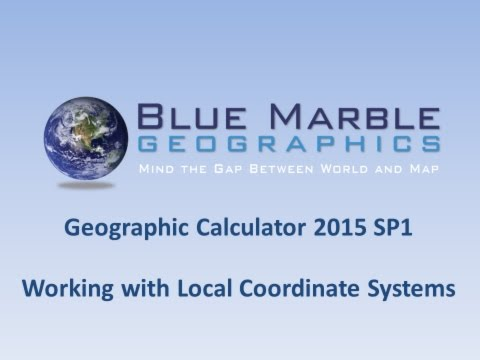 Geographic Calculator 2015 SP1 - Working with Local Systems