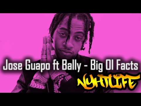 Jose Guapo ft Bally   Big Ol Facts
