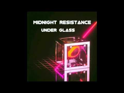 Midnight Resistance - Under Glass