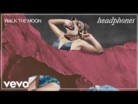 WALK THE MOON - Headphones (Online Video)