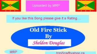 Sheldon Douglas  -- Old Fire Stick