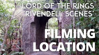 Filming Location | Lord of the Rings | Rivendell Scenes | New Zealand | NZ