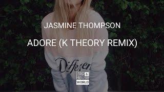 Jasmine Thompson Adore K Theory Remix