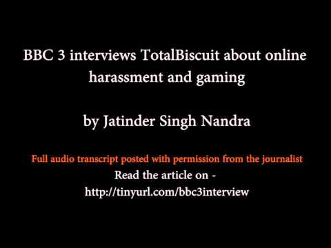 BBC 3 Interviews TotalBiscuit about online harassment and gaming - Full audio