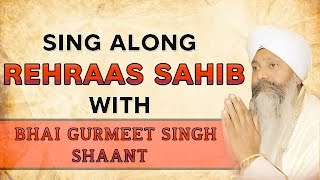 Rehraas Sahib | Sing Along | Bhai Gurmeet Singh Shaant | Evening Prayer | Gurbani | Soothing | Path