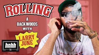 How to Roll a Backwoods with Larry June (HNHH)