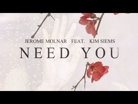 """Jerome Molnar - """"Need You (feat. Kim Siems)"""""""