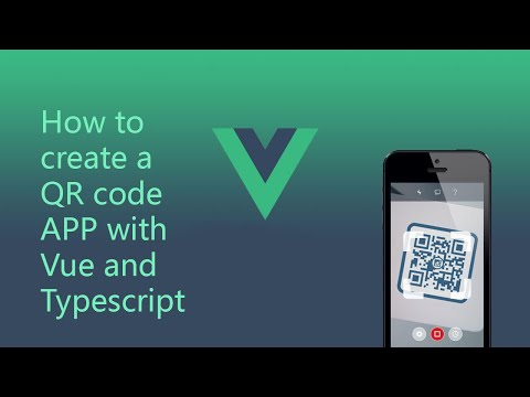 How to create a QR code APP with VUE js and TYPESCRIPT thumbnail