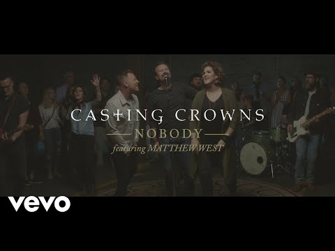 casting-crowns---nobody-(official-music-video)-ft.-matthew-west