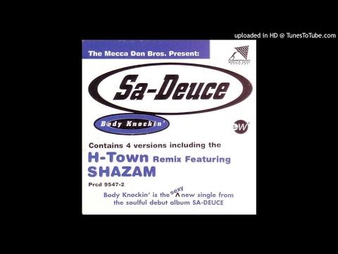 Sa Deuce feat Shazam (H-Town) - Body knocking -