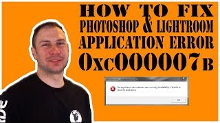 Learn How to Fix photoshop application error 0xc00007b | Simple Guide