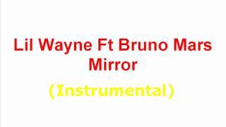 Lil Wayne Ft Bruno Mars   Mirror On The Wall Instrumental