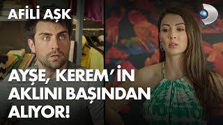 Ayşe, Kerem'in aklını başından alıyor! - Afili Aşk 7. Bölüm