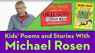Video Acknowledgements - From Uncle Gobb and the Green Heads - Kids' Stories and Poems With Michael Rosen download MP3, 3GP, MP4, WEBM, AVI, FLV Agustus 2018