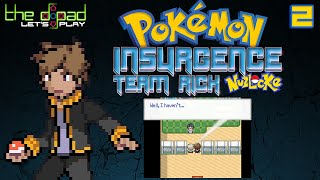 """Explain It Anyway"" - PART 2 - Pokémon Insurgence: Team Rick [Nuzlocke]"