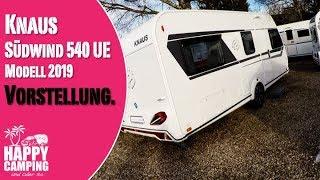 Vorstellung Knaus Südwind 540 UE Modell 2019 | Happy Camping