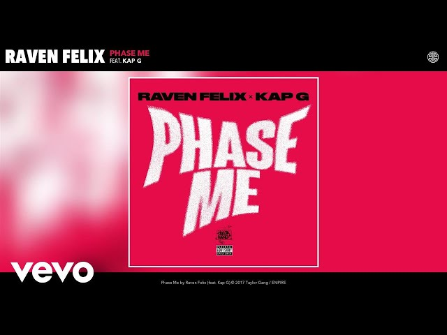 Raven Felix - Phase Me (Audio) ft. Kap G