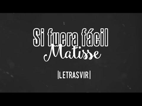 Si fuera fácil - Matisse lLetral HD