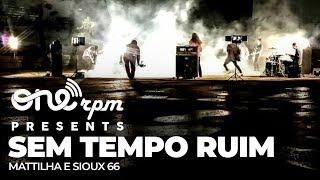 Mattilha & Sioux 66 - Sem Tempo Ruim (Videoclipe Oficial)