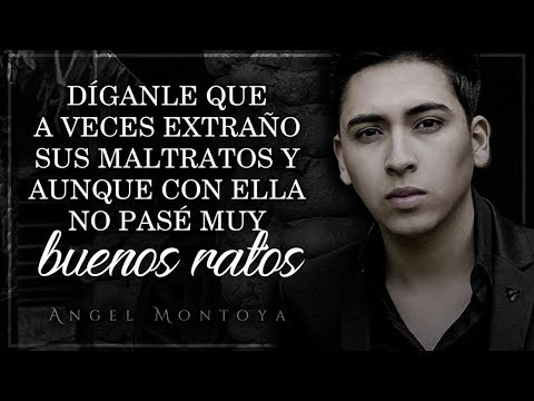 (LETRA) ¨HÁBLENLE DE MI¨ - Angel Montoya (Lyric Video)