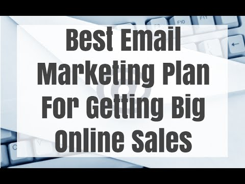 Best Email Marketing Plan For Getting Big Online Sales