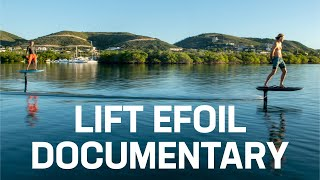 Lift eFoil Mini Documentary