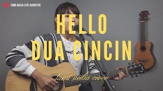 Dua Cincin - Hello ( Tami Aulia Cover )