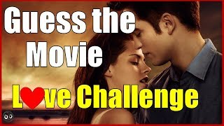 Guess the Romance Movie Challenge - Valentine's Day Movie Clips
