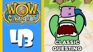"WowCraft Ep 43 ""Getting Ahead in Classic"""
