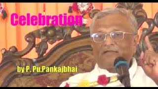 Celebration by P.Pu.Pankajbhai/ science of divine living paramsukhtv namojinanam