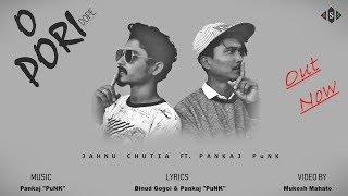 O Pori (Dope) | Jahnu Chutia ft. Pankaj (PuNK) | Official Music Video