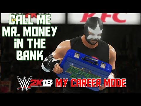 Call Me Mr. Money in the Bank -  WWE 2K18 My Career Mode Ep 12 (WWE 2K18 MyCareer Part 12)